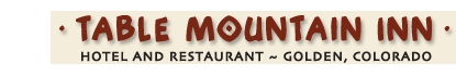 Table Mountain Inn - Hotels/Accommodations, Reception Sites, Restaurants, Rehearsal Lunch/Dinner - 1310 Washington Ave, Golden, CO, United States