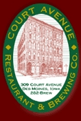 Court Avenue Restaurant & Brewing Company - Restaurants - 309 Court Ave, Des Moines, IA, 50309