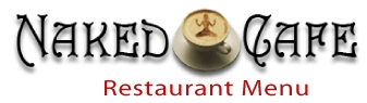 Naked Cafe - Restaurants, Caterers - 300 Carlsbad Village Drive #107a, Carlsbad, CA, United States