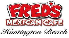 Fred's Mexican Cafe - Restaurant - 300 Pacific Coast Hwy # 201, Huntington Beach, CA, United States