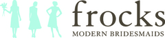 Frocks Modern Bridesmaids - Wedding Fashion - 2306 West Broadway, Vancouver, BC, V6K-2E5, Canada
